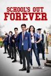 Школа отменяется навсегда (2021) — скачать фильм MP4 — School's Out Forever