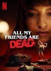 Все мои друзья мертвы (2020) — скачать бесплатно