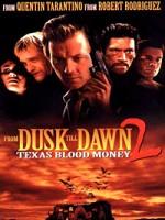 От заката до рассвета 2: Кровавые деньги Техаса (1999) скачать на телефон бесплатно mp4